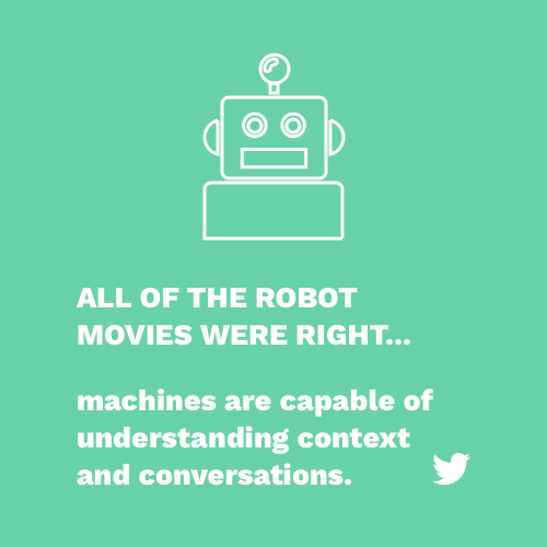 robot movies were right machines understand context and conversations