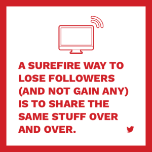 social media etiquette a surefire way to lose followers is to share the same stuff over and over again