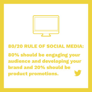 80/20 rule of social media: 80% should be engaging your audience and brand and 20% should be promotion